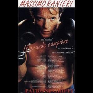 """E' USCITO IL DISCO """"IL GRANDE CAMPIONE"""", TRATTO DAL MUSICAL CON MASSIMO RANIERI. NELL' ALBUM ANCHE GIANNI TESTA"""