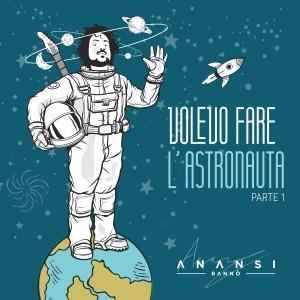 """Anansi torna con """"Volevo fare l'astronauta: Parte 1″"""